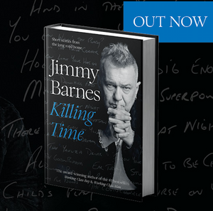 Killing Time- Signed Copy! - Jimmy Barnes Online Store