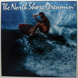 The North Shore Dreamin'