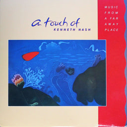 A Touch of Kenneth Nash – Music from a Far Away Place