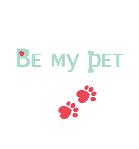 BE MY PET