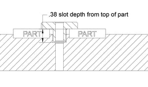 "The depth of the slot should be 3/8"" from the top of your part"