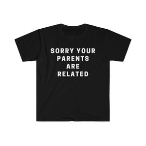 Sorry Your Parents Are Related - Men's Fitted Short Sleeve Tee