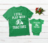 Farmer Father Son Shirts I Still Play with Tractors Green