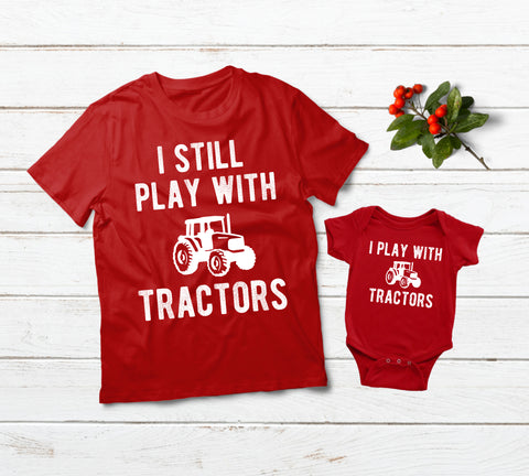 Farmer Father Son Shirts I Still Play with Tractors Red