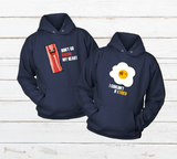 Couples Hoodies Bacon and Eggs Funny Sweatshirt