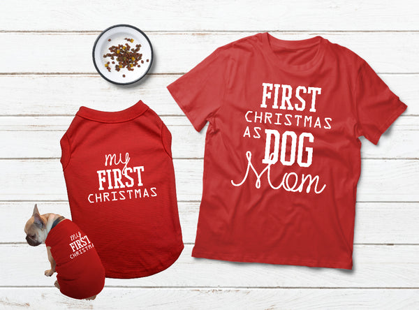 Matching Dog and Owner Shirts First Christmas Dog Mom