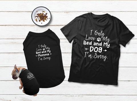 Dog Mom Gift T Shirt for Dog and Owner I Love my Bed and My Momma