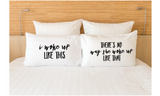 I Woke Up Like This Funny Pillowcases