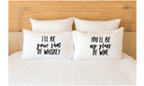 Couple Pillowcases Whiskey and Wine Funny Quote Pillow Cover