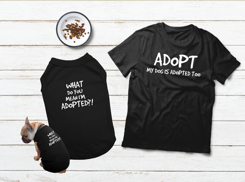 T Shirt For a Dog Lover Gift Matching Pajamas with Adopted Dog Quotes