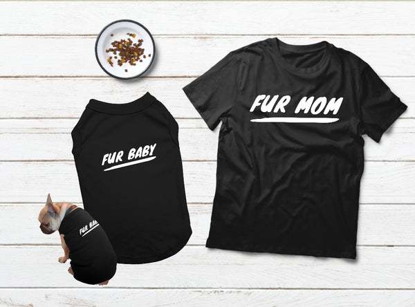 Dog Mom Gift T Shirt for Dog and Owner Fur Baby Fur Mama