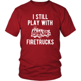 I Still Play with Firetrucks Father Son Shirts