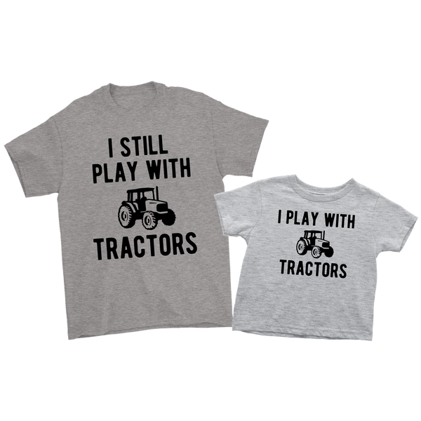 I Still Play with Tractors -Grey
