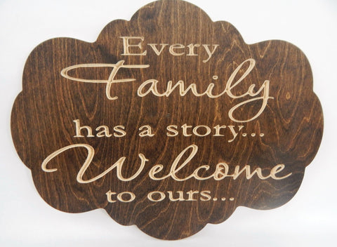 Handcrafted Wood sign! Every family has a story, welcome to ours ! Great gift! Rustic home decor!