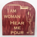 Handcrafted Wood sign! I am women, hear me pour ! Family! Great gift! Rustic home decor!