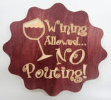 Handcrafted Wood sign! Wining allowed, no pouting! Family! Great gift! Rustic home decor!