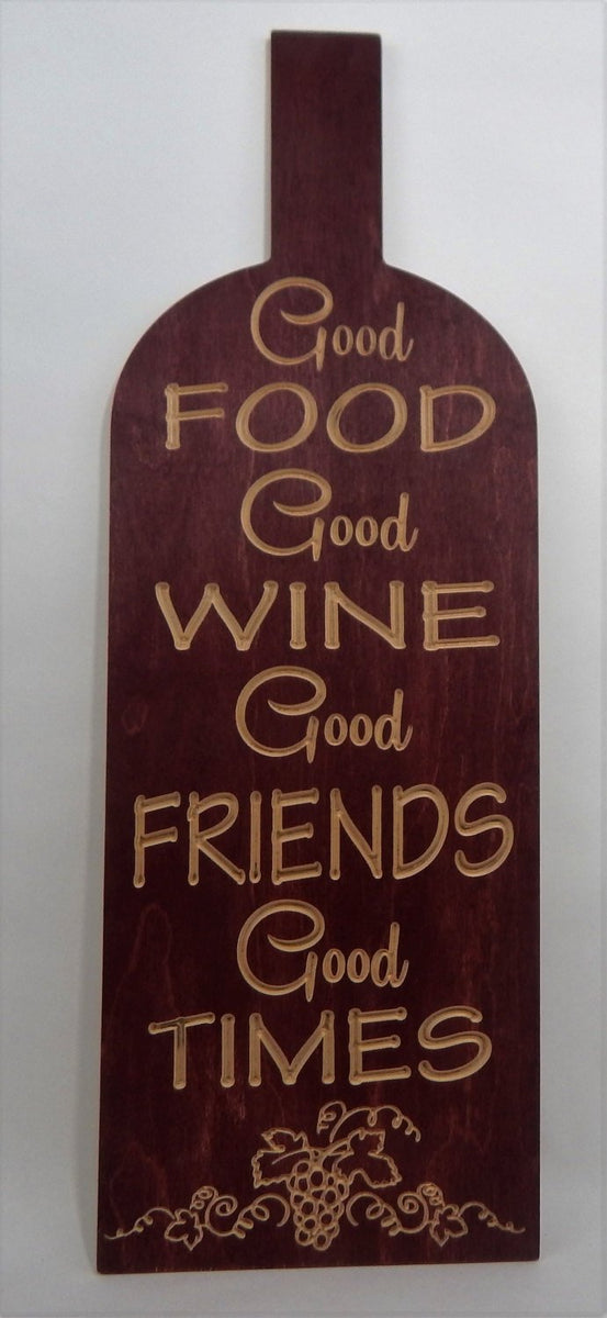 Handcrafted Wood Sign Good Food Good Wine Good Friends Good Times Unique Wood Supply And Design Llc