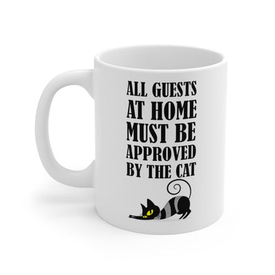 All Guests At Home Must Be Approved Mug 11oz