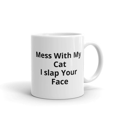 Mess With My Cat - I Slap Your Face