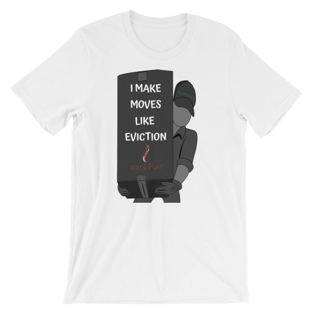 Flowatious I Make Moves Like Eviction T-Shirt - Flowatious