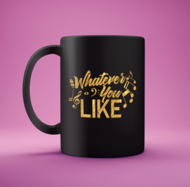 Whatever You Like 15 oz. Mug