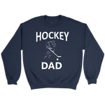 """Hockey Dad"" (Long Sleeve Unisex Sweatshirt)"