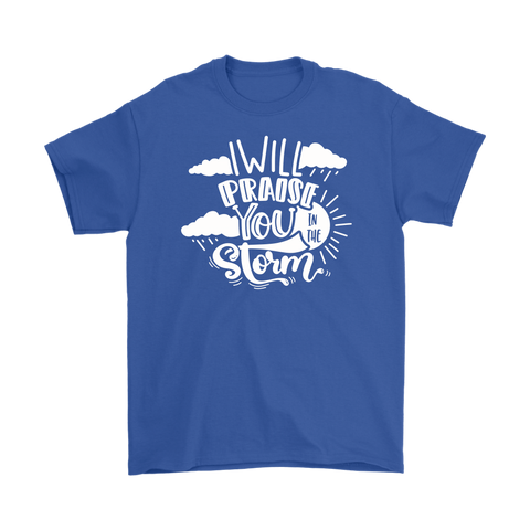 """I Will Praise You In The Storm"" Unisex T-Shirt"
