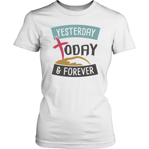 """Yesterday, Today & Forever"" Women's T-Shirt"