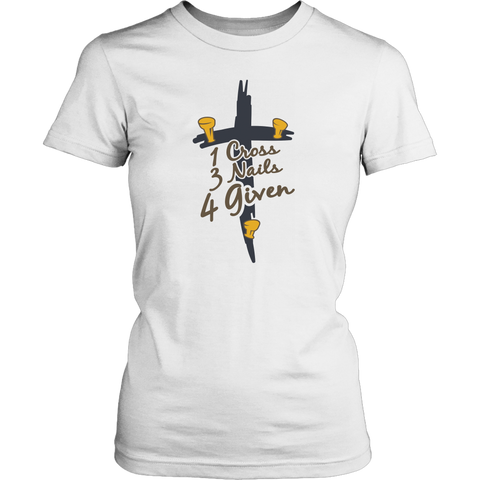 """1 Cross, 3 Nails, 4 Given"" Women's T-Shirt"