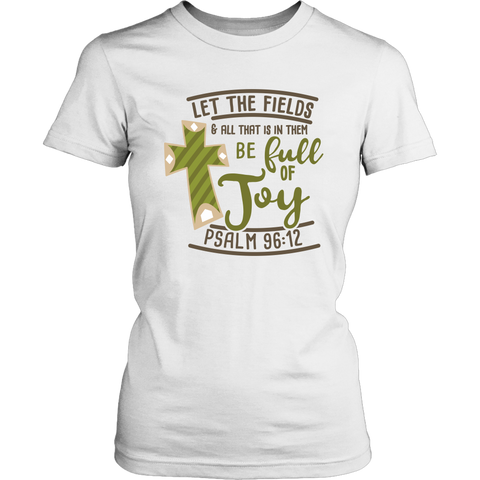 """Let The Fields..."" Women's T-Shirt"