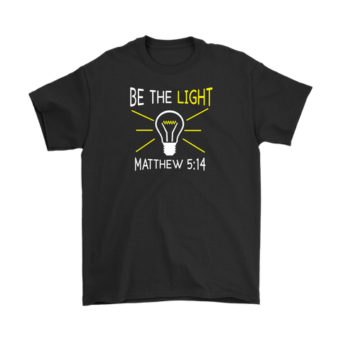 """Be The Light"" Unisex T-Shirt"