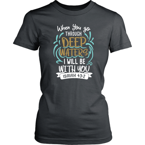 """when You Go Through Deep Waters..."" Women's V-Neck T-Shirt"