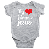 """My Heart Belongs to Jesus"" (Baby Bodysuit)"