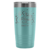 Be Strong and Courageous 20 oz Tumbler