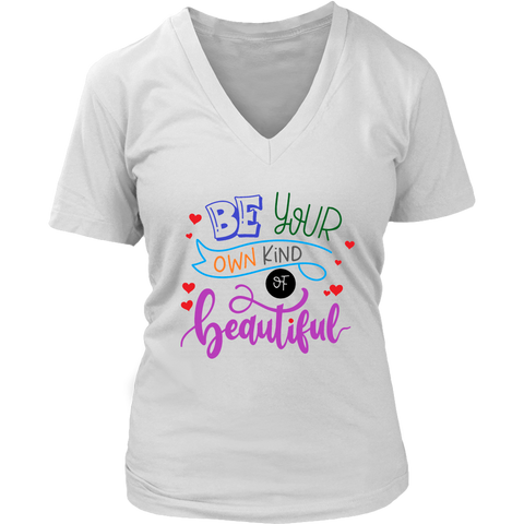 """Be Your Own Kind of Beautiful"" Women's V-Neck T-shirt"