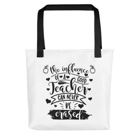 """The Influence of a Good Teacher Can Never Be Erased""  Tote bag"