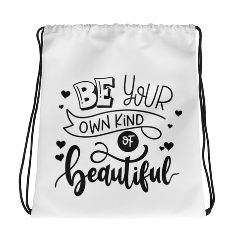 """Be Your Own Kind of Beautiful"" Drawstring bag"