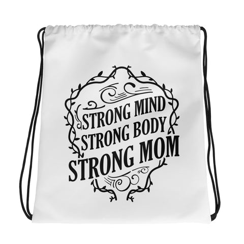 """Strong Mind, Strong Body, Strong Mom"" Drawstring bag"