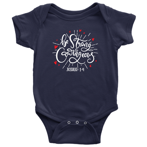 Be Strong and Courageous Baby Bodysuit