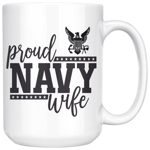 """Proud NAVY Wife"" (White 15oz Mug)"