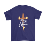 1 Cross, 3 Nails, 4 Given Unisex T-Shirt