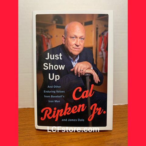 "Cal Ripken Jr. signed "" Just Show Up"" book"