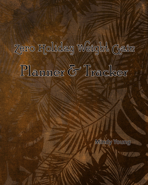 Zero Holiday Weight Gain Planner/Tracker {25 Pages}