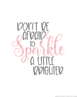 Don't Be Afraid to Sparkle a Little Brighter Printable Wall Hanging
