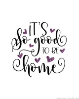 It's so Good To Be Home Printable Wall Hanging