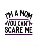 Mother's Day I'm a Mom You Can't Scare Me Printable Wall Hanging