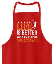 LIFE IS BETTER WHEN IM PLAYING BASKETBALL  - Hochwertige Grillschürze - Shirt Exklusive