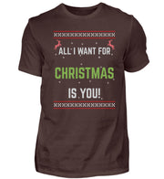 All I want for Christmas is you - Shirt Exklusive