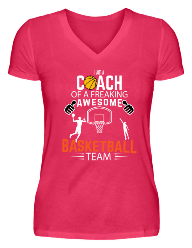 I AM A COACH OF A FREAKING AWESOME BASKETBALL TEAM - V-Neck Damenshirt - Shirt Exklusive