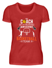 I AM A COACH OF A FREAKING AWESOME BASKETBALL TEAM - Damenshirt - Shirt Exklusive